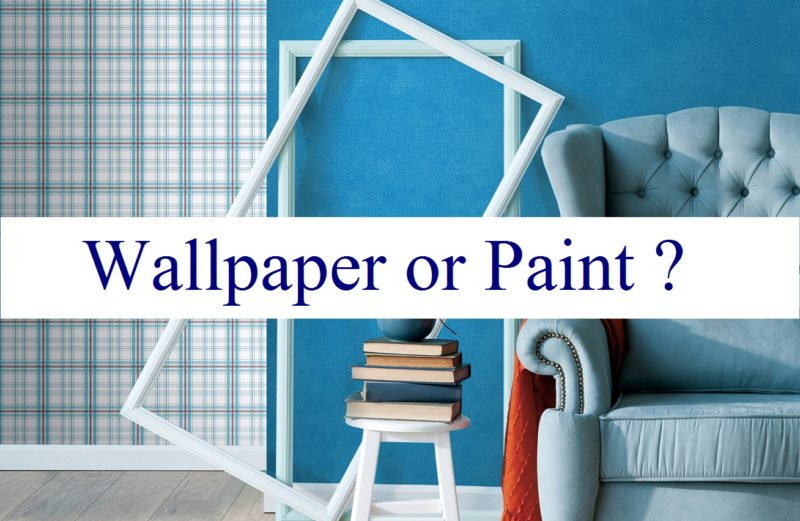 Wallpaper or Paint